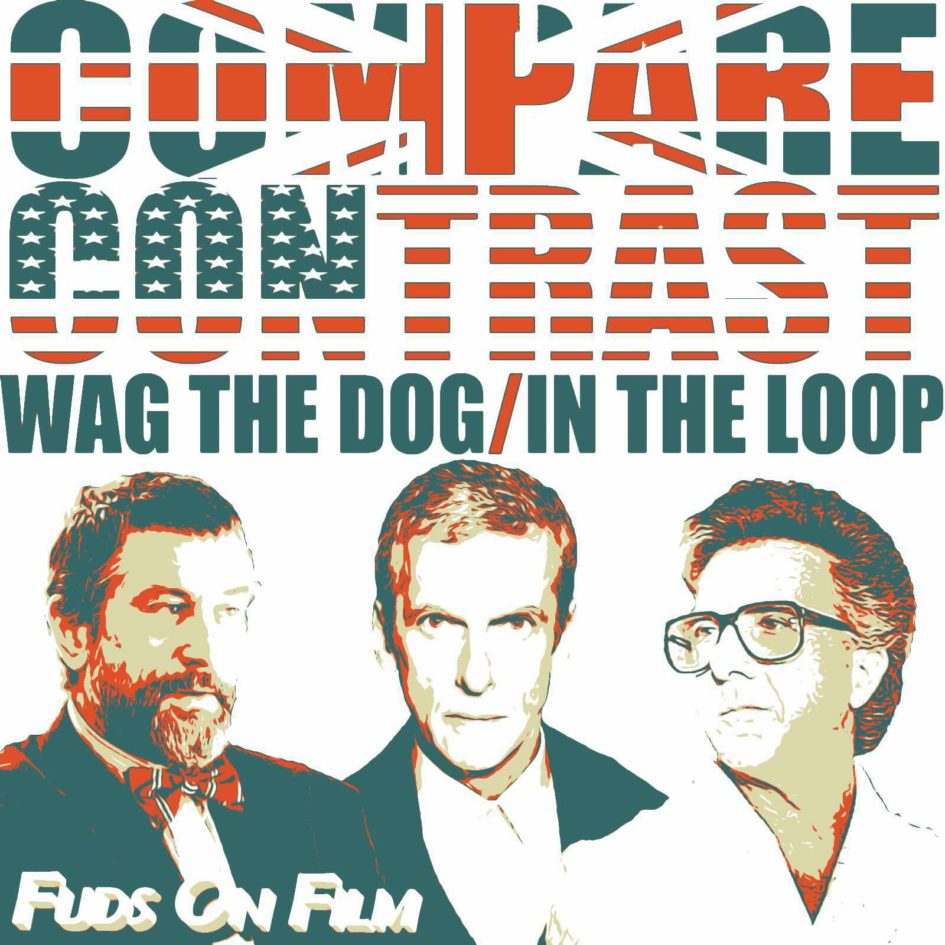 Wag the Dog and In the Loop