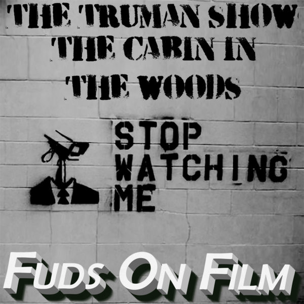 Truman Show - Cabin in the Woods